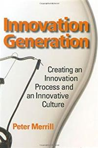 e-Book Innovation Generation: Creating an Innovation Process and an Innovative Culture download