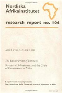 e-Book The Elusive Prince of Denmark: Structural Adjustment and the Crisis of Governance in Africa, Research Report No. 104 (NAI Research Reports) download