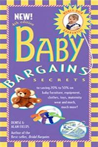 e-Book Baby Bargains: Secrets to Saving 20% to 50% on Baby Furniture, Equipment, Clothes, Toys, Maternity Wear and Much, Much More! download