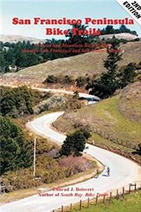 e-Book San Francisco Peninsula Bike Trails: 32 Road and Mountain Bike Rides Through San Francisco and San Mateo Counties download