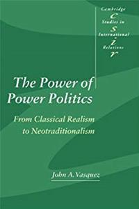 e-Book The Power of Power Politics: From Classical Realism to Neotraditionalism (Cambridge Studies in International Relations) download