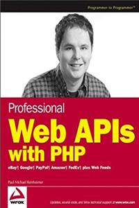 e-Book Professional Web APIs with PHP: eBay, Google, Paypal, Amazon, FedEx plus Web Feeds download