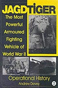 e-Book Jagdtiger: The Most Powerful Armoured Fighting Vehicle of World War II: OPERATIONAL HISTORY (Schiffer Military History) download