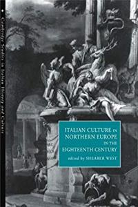 e-Book Italian Culture in Northern Europe in the Eighteenth Century (Cambridge Studies in Italian History and Culture) download