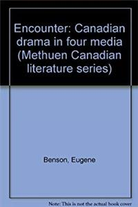 e-Book Encounter: Canadian drama in four media (Methuen Canadian literature series) download