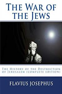 e-Book The War of the Jews: The History of the Destruction of Jerusalem (complete edition, 7 books) download