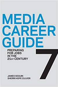 e-Book Media Career Guide: Preparing for Jobs in the 21st Century, Seventh Edition download