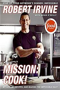 e-Book Mission: Cook!: My Life, My Recipes, and Making the Impossible Easy download