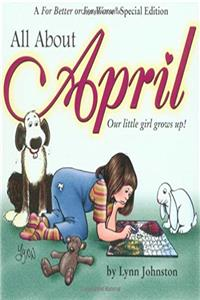 e-Book All About April: Our Little Girl Grows Up!: A For Better or For Worse Special Edition download