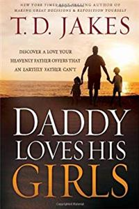e-Book Daddy Loves His Girls: Discover a Love Your Heavenly Father Offers that an Earthly Father Can't download