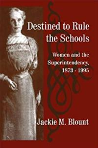 e-Book Destined to Rule the Schools: Women and the Superintendency, 1873-1995 (SUNY series, Educational Leadership) download