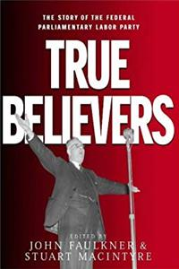 e-Book True Believers: The Story of the Federal Parliamentary Labor Party download