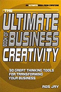 e-Book The Ultimate Book of Business Creativity: 50 Great Thinking Tools for Transforming your Business download
