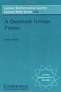 e-Book A Quantum Groups Primer (London Mathematical Society Lecture Notes, Vol. 292) download