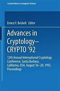 e-Book Advances in Cryptology - Crypto '92: 12th Annual International Cryptology Conference Santa Barbara, California, USA August 16-20, 1992 : Proceedings (Lecture Notes in Computer Science, 740) download