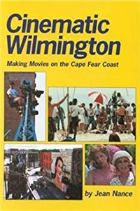 e-Book Cinematic Wilmington : Making Movies on the Cape Fear Coast download