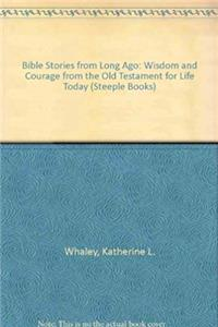 e-Book Bible Stories from Long Ago: Wisdom and Courage from the Old Testament for Life Today (Steeple Books) download