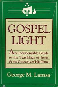 e-Book Gospel Light: An Indispensable Guide to the Teachings of Jesus and the Customs of His Time download