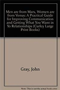 e-Book Men Are from Mars Women Are from Venus: A Practical Guide for Improving Communication and Getting What You Want in Your Relationships (Curley Large Print Books) download