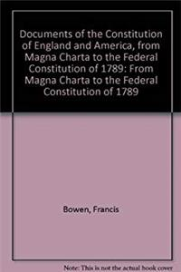e-Book Documents of the Constitution of England and America, from Magna Charta to the Federal Constitution of 1789 download