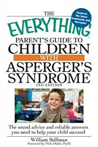 e-Book The Everything Parent's Guide to Children with Asperger's Syndrome: The sound advice and reliable answers you need to help your child succeed download