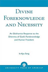 e-Book Divine Foreknowledge and Necessity: An Ockhamist Response to the Dilemma of God's Foreknowledge and Human Freedom download