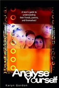 e-Book Analyse Yourself: A Teen's Guide To Understanding Their Friends, Parents, And Themselves! download