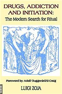 e-Book Drugs, Addiction and Initiation: The Modern Search for Ritual download