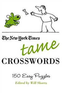 e-Book The New York Times Tame Crosswords: 150 Easy Puzzles (New York Times Crossword Puzzles) download