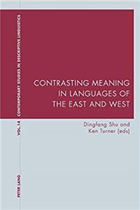 e-Book Contrasting Meaning in Languages of the East and West (Contemporary Studies in Descriptive Linguistics) download