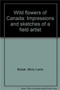 e-Book Wild flowers of Canada: Impressions and sketches of a field artist download