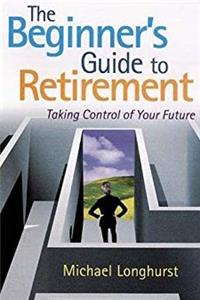 e-Book The Beginner's Guide to Retirement: Taking Control of Your Future download