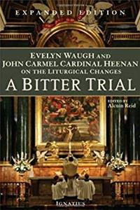 e-Book A Bitter Trial: Evelyn Waugh and John Cardinal Heenan on the Liturgical Changes download