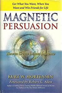 e-Book Magnetic Persuasion: How to Create Instant Influence download