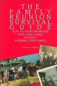 e-Book The Family Reunion Survival Guide: How to Avoid Problems with Your Family Without Avoiding Your Family download
